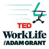 Ted Worklife with Adam Grant. radio, podcast