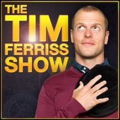 The Tim Ferriss Show. poscast
